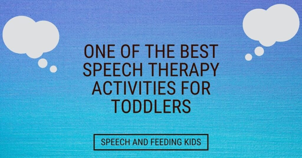 One of the Best Speech Therapy Activities for Toddlers