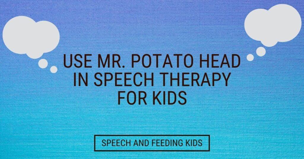 Use Mr Potato Head in Speech Therapy